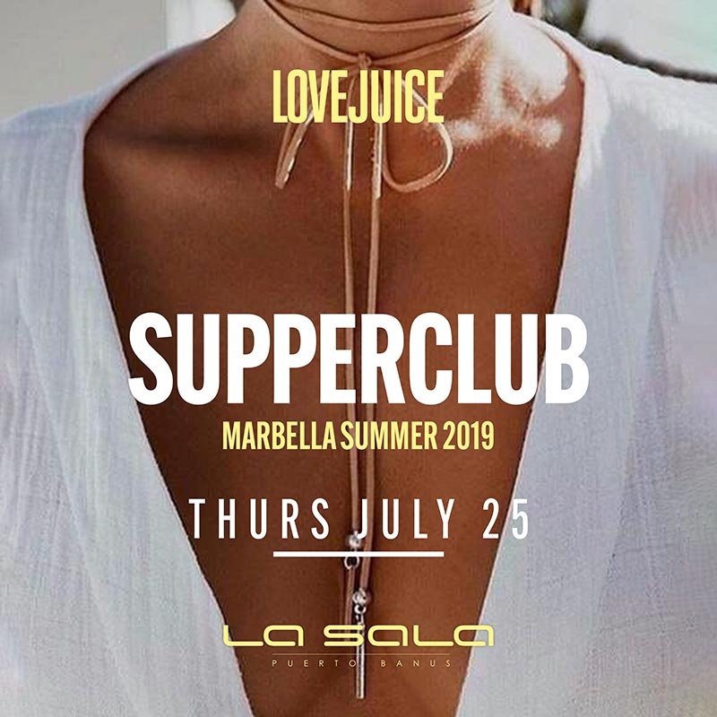Lovejuice Supper Club in Marbella 2019