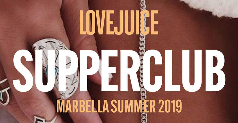 Lovejuice Supperclub Marbella 2019